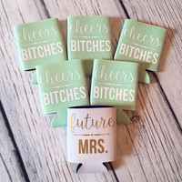 Cheers Bitches Bachelorette Coozies
