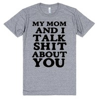 MY MOM AND I TALK SHIT ABOUT YOU | Athletic T-shirt | SKREENED