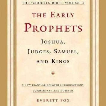 The Early Prophets: Joshua, Judges, Samuel, and Kings (The Schocken Bible)