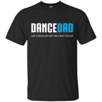 Mens Dance Dad Shirt, Funny Cute Father's Day Gift