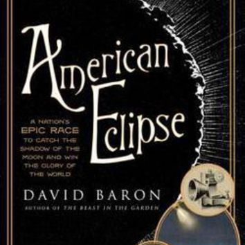 American Eclipse: David Baron: 9781631490163: