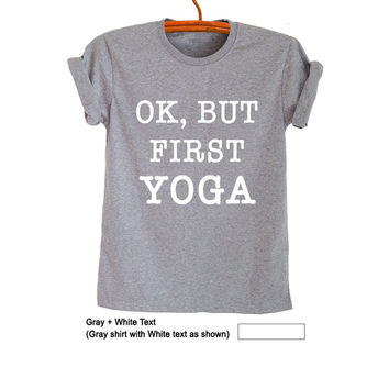 Ok but first yoga Shirt T Shirt Funny Sweatshirt Trendy Womens Mens Teenager Fashion Jumper Fitness Workout Cute Instagram Youtuber Twitter