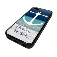 Apple Iphone 5 or 5s Case Cover I Refuse To Sink Sea Anchor Beach Hipster Design Black Rubber Silicone Teen Gift Vintage Hipster Fashion Design Art Print Cell Phone Accessories