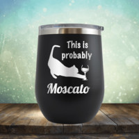 This is Probably Mos-CAT-o - Wine Tumbler