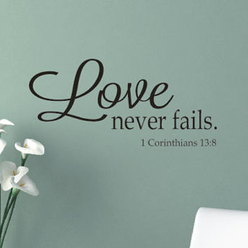 Love Never Fails Wall Decal - Vinyl Lettering - Vinyl Wall Decal - Scripture Quote Decal - Home Decor - Wedding Registry