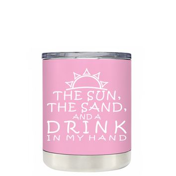 TREK The Sun The Sand and a Drink in my Hand on Pretty Pink 10 oz Lowball Tumbler