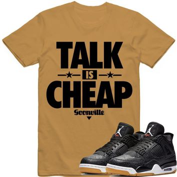 TALK IS CHEAP Sneaker Tees Shirt - Jordan 4 Black Laser Gum