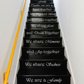 Stair Decals Quotes Wall Decals Together We are a Family Dreams Kindness Love Memories STAIRCASE Quote Vinyl Sticker Decal Stairway #36