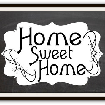 Home Sweet Home Art Decor Typography Poster Print