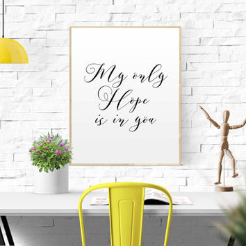 My Only Hope Is In You Psalm 39:7 Printable Verse Printable Scripture Wall Art Wall Decoration Printable Quote Bible Verse Christian Quote