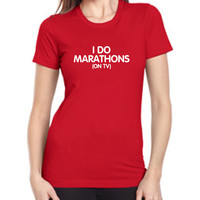 I do marathons (on TV) women's t-shirt. Fitted T-shirt for Women Girls Funny Humor t-shirt
