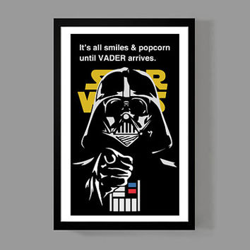 Darth Vader Custom Poster - It's all smiles & popcorn until Vader arrives - Quirky, Funny, Star Wars, Movies