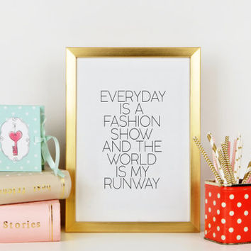 Word art,COCO CHANEL PRINT,Everyday Is A Fashion Show And The World Is My Runway,Coco Chanel Quote,Fashion print,Wall Art,Fashionista