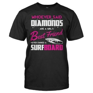 Surfboards Are A Girl's Best Friend - T Shirt