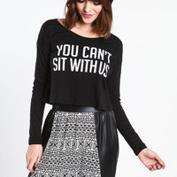 YOU CAN'T SIT WITH US CROPPED TEE