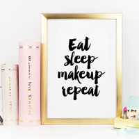 Eat Sleep Makeup Repeat,Makeup Poster,Bathroom Decor,Gift For Her,Gift For Girlfriend,Fashion Print,Typography Print,Wall Art,Printable Art