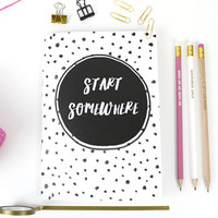 A5 Lined Notebook 'Start Somewhere'
