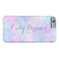 Only Dreams Pink Blue Fashion iphone Cases Barely There iPhone 6 Case