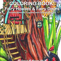 Big Kids Coloring Book: Fairy Houses and Fairy Doors: Double-Sided For Crayons & Colored Pencils (Big Kids Coloring Books)