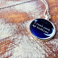 I Read Past My Bedtime Necklace (Free shipping to USA)