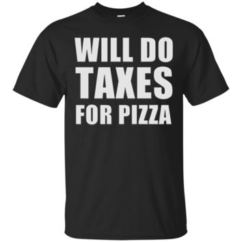 Funny Accountant Bookkeeper T-Shirt Hoodie Will Do Taxes For Pizza