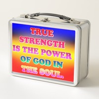 True Strength Is The Power Of God In The Soul. Metal Lunch Box