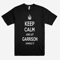 Keep Calm and let GARRISON Handle it Personalized Name T-Shirt ln