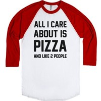 All I Care About Is Pizza-Unisex White/Red T-Shirt