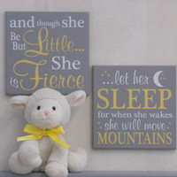 Yellow and Gray Baby Girl Nursery Signs and though she be but little she is fierce, let her sleep for when she wakes she will move mountains