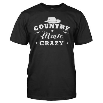 Country Music Crazy - T Shirt