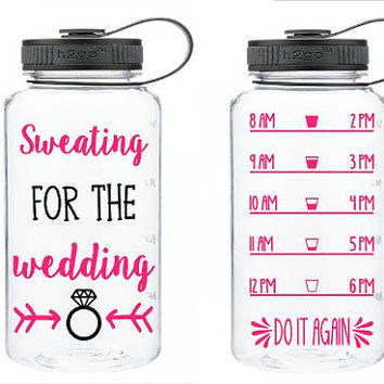 Sweating For the Wedding Funny Custom 32 oz Water Bottle - Daily Motivation - Gift Funny Workout - Motivation - Exercise - Water Tracker -