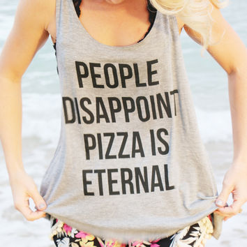 People Disapoint, Pizza is Eternal Graphic Tank