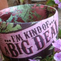 Chunky Bangle Bracelet I'm Kind of a Big Deal  (Made to Order)