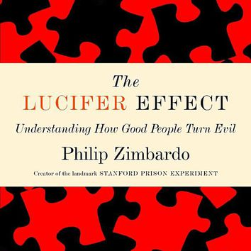 The Lucifer Effect: Understanding How Good People Turn Evil Paperback – January 22, 2008