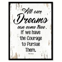 All Our Dreams Can Come True Walt Disney Quote Saying Home Decor Wall Art Gift Ideas 111672