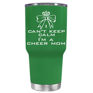 Can't Keep Calm, I'm a Cheer Mom on Kelly Green 30 oz Tumbler Cup