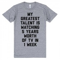 My Greatest Talent is Watching 5 Years Worth of Tv in 1