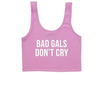 BAD GALS DONT CRY BRA TOP