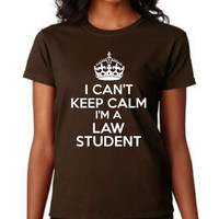 Great Law School T Shirt I can't Keep calm I'm A Law Student Great Back to School Shirt college Shirt Law School T Shirt Law Shirt Lawyer t