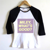"""Miley, What's Good?"" -Nicki Minaj VMAS Baseball Tee 