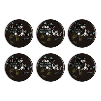 Be The Change You Wish To See In World Quote Gandhi Plastic Resin Button Set of 6