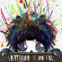 everything is on fire Art Print by Wirrow