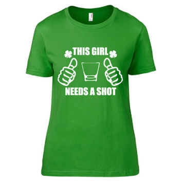 St. Patrick's Day Clothing - This Girl Needs a Shot Crew Neck - Ladies