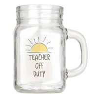 Teacher Off Duty Mason Jar - Summer