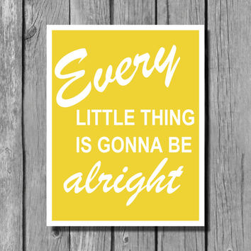 "Every Little Thing Is Gonna Be Alright/Bob Marley Lyric Quotes Wall Art/8""x10"" Print"