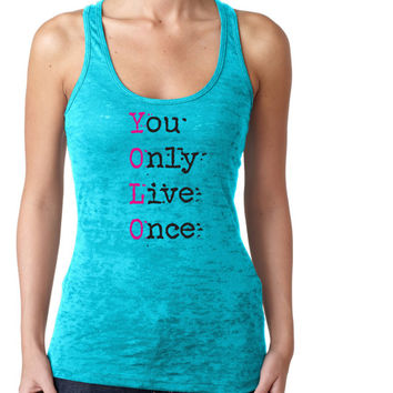 Woman Burnout Razor Tank Top Tank Graphic Tee Graphic Tank Workout Tank You Only Live Once
