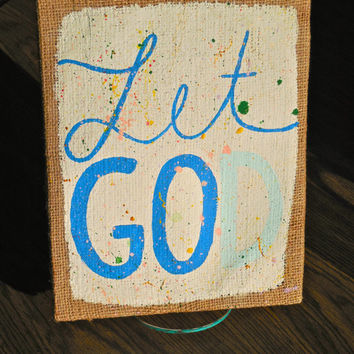 Let Go/Let God Splatter Painting on Stretched Burlap-Wall Art