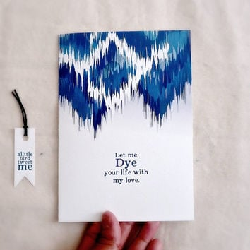 "Ikat Love Card. Let me dye your life card. Love Greeting Card. Blue. 5 x 7"" (TD198)"