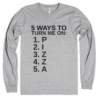 5 Ways To Turn Me On: PIZZA-Unisex Heather Grey T-Shirt