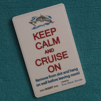 """One """"Keep Calm and Cruise On"""" Cruise Light Card - For all cruise lines with card-slot technology!"""